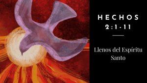 Culto del 31 de mayo de 2020: Llenos del Espíritu Santo