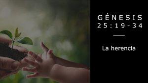 Culto del domingo 12 de julio de 2020: La herencia