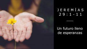 Culto del domingo 26 de julio de 2020: Un futuro lleno de esperanzas
