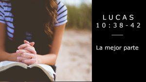Culto del domingo 2 de agosto de 2020: La mejor parte